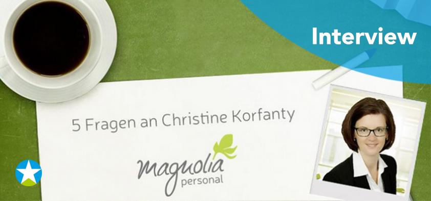 5 Fragen an Christine Korfanty (magnolia personal)
